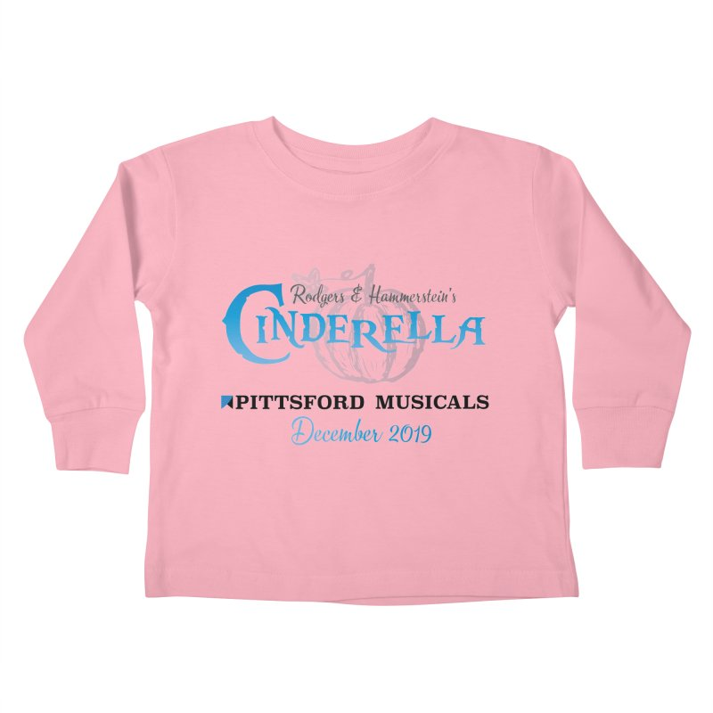 Cinderella 2019 - light colors Kids Toddler Longsleeve T-Shirt by Pittsford Musicals