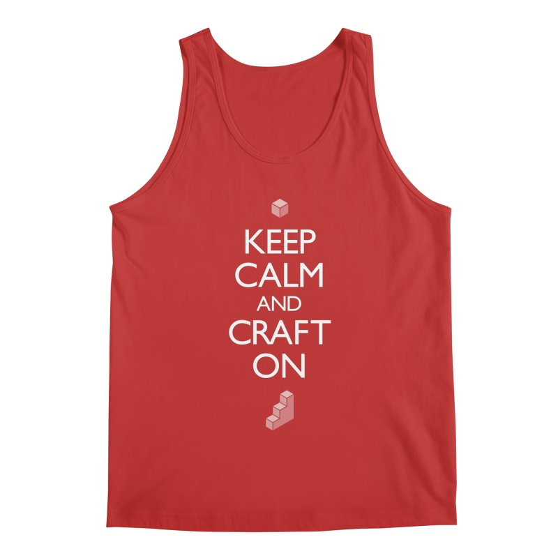 Keep Calm and Craft On Men's Regular Tank by Pixel and Poly's Artist Shop