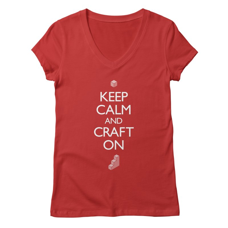 Keep Calm and Craft On Women's Regular V-Neck by Pixel and Poly's Artist Shop