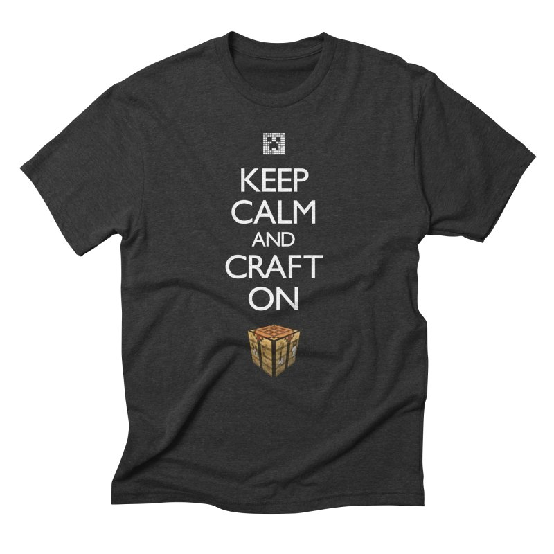 Keep Calm and Craft On Men's by Pixel and Poly's Artist Shop