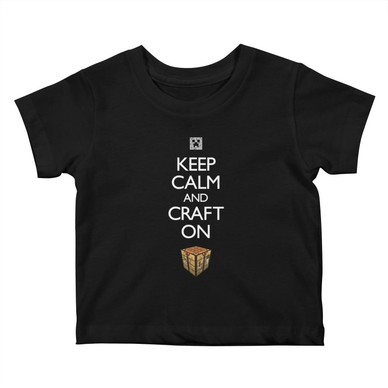 Keep Calm and Craft On Kids Baby T-Shirt by Pixel and Poly's Artist Shop