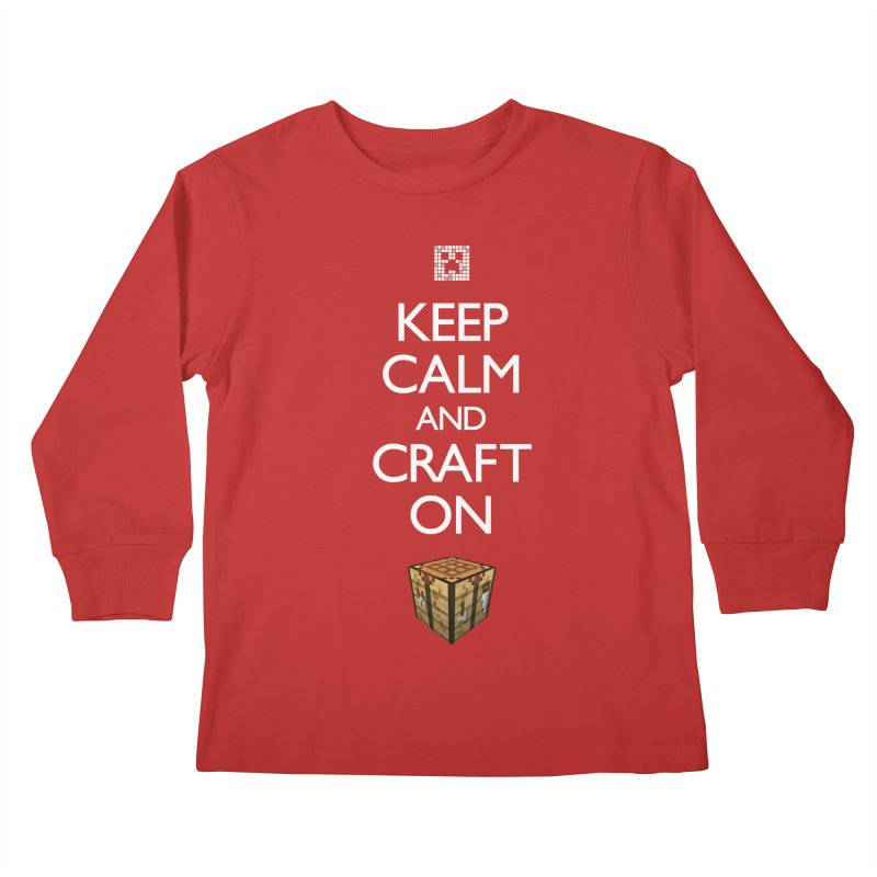 Keep Calm and Craft On Kids Longsleeve T-Shirt by Pixel and Poly's Artist Shop