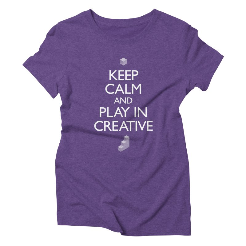 Keep Calm and Play in Creative Women's Triblend T-Shirt by Pixel and Poly's Artist Shop
