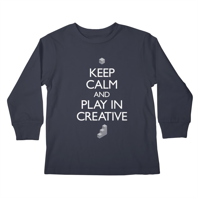 Keep Calm and Play in Creative Kids Longsleeve T-Shirt by Pixel and Poly's Artist Shop