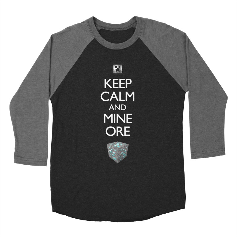 Keep Calm and Mine Ore Women's Baseball Triblend T-Shirt by Pixel and Poly's Artist Shop