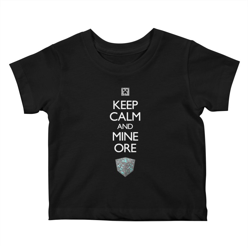 Keep Calm and Mine Ore   by Pixel and Poly's Artist Shop
