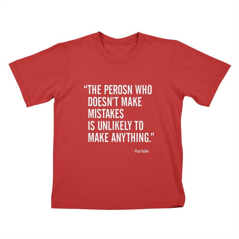 Paul Arden - Make Mistakes Kids T-Shirt by Pixel and Poly's Artist Shop