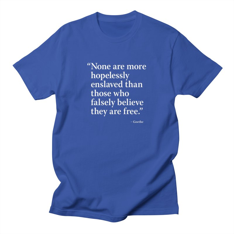 Goethe Quote - Falsely Believe Men's T-Shirt by Pixel and Poly's Artist Shop