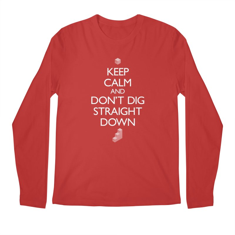 Keep Calm and Don't Dig Straight Down Men's Regular Longsleeve T-Shirt by Pixel and Poly's Artist Shop