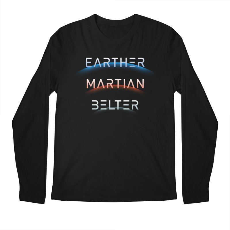 Earther, Martian, Belter - inspired by The Expanse Men's Regular Longsleeve T-Shirt by Pixel and Poly's Artist Shop