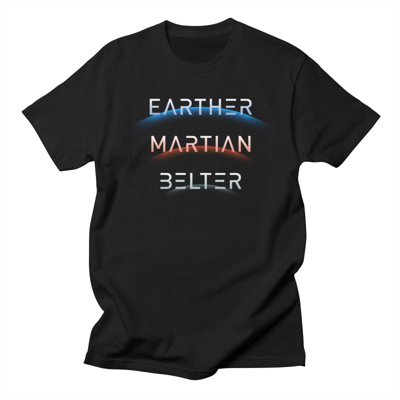Earther, Martian, Belter - inspired by The Expanse Men's Regular T-Shirt by Pixel and Poly's Artist Shop