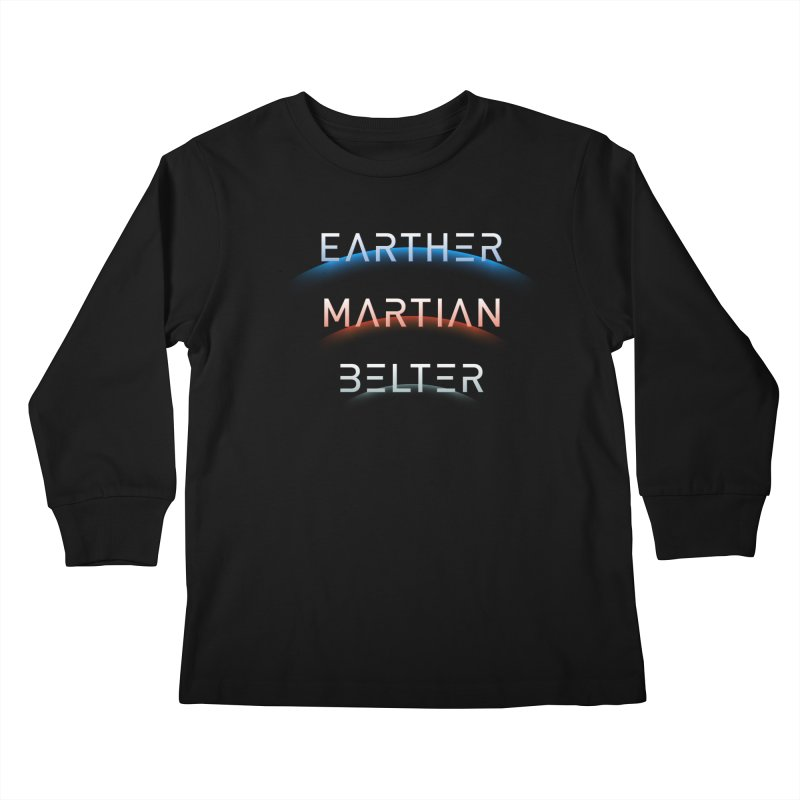 Earther, Martian, Belter - inspired by The Expanse Kids Longsleeve T-Shirt by Pixel and Poly's Artist Shop