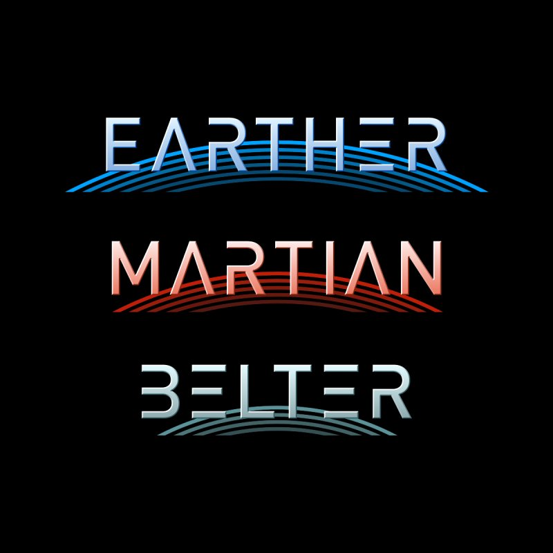 Earther, Martian, Belter - inspired by The Expanse Women's T-Shirt by Pixel and Poly's Artist Shop