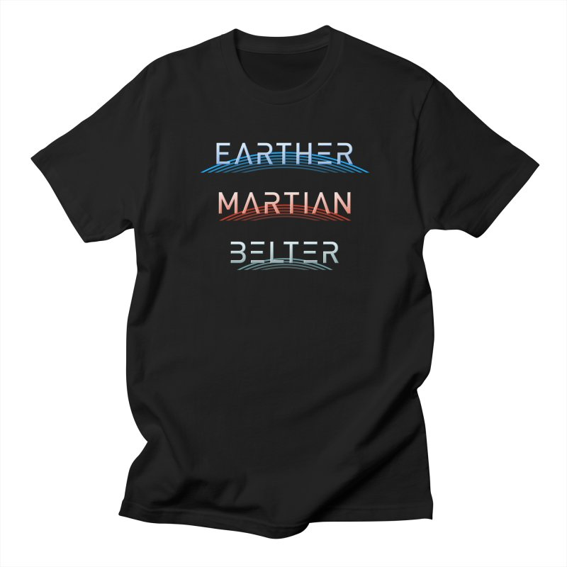 Earther, Martian, Belter - inspired by The Expanse Men's T-Shirt by Pixel and Poly's Artist Shop