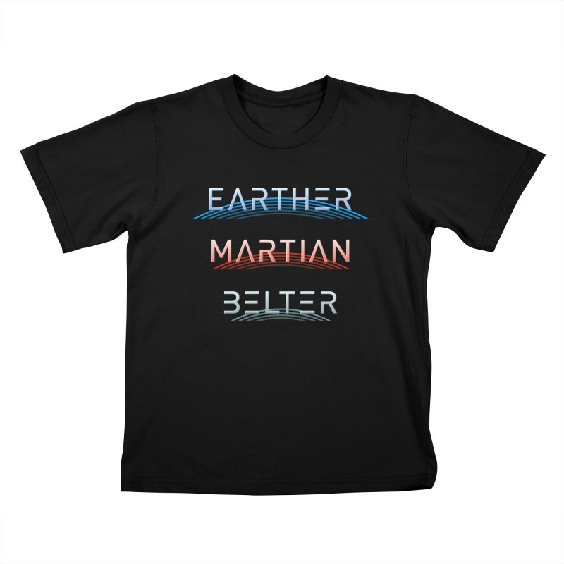 Earther, Martian, Belter - inspired by The Expanse Kids T-Shirt by Pixel and Poly's Artist Shop