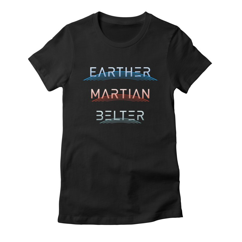 Earther, Martian, Belter - inspired by The Expanse Women's Fitted T-Shirt by Pixel and Poly's Artist Shop