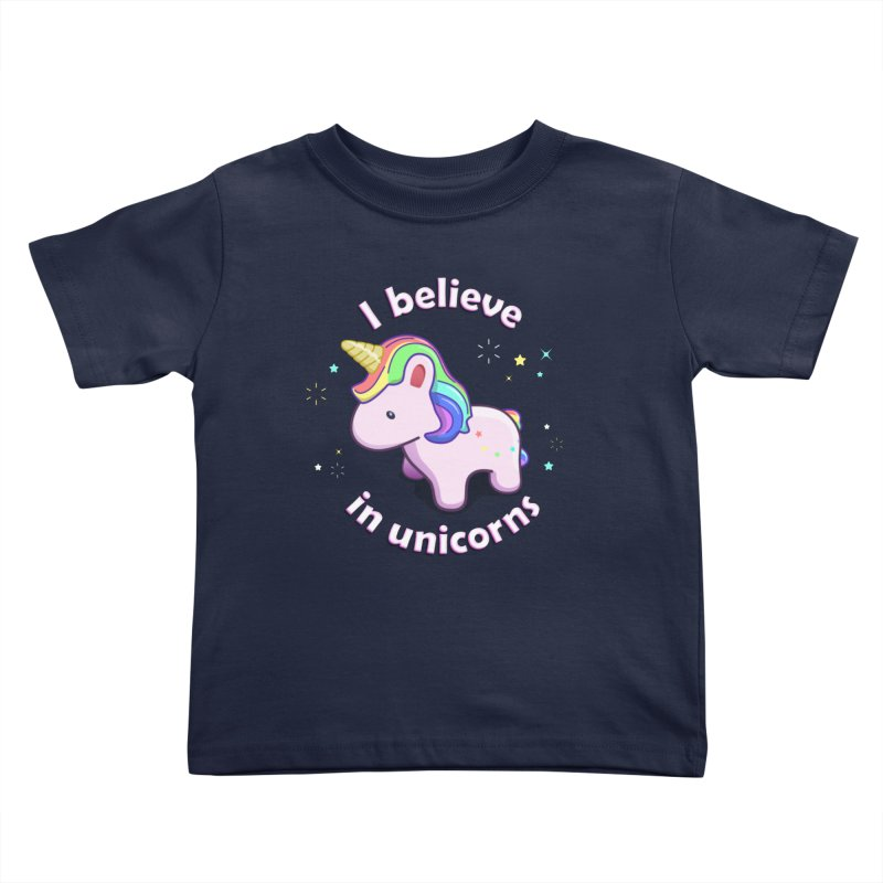 I believe in Unicorns Kids Toddler T-Shirt by Pixel and Poly's Artist Shop