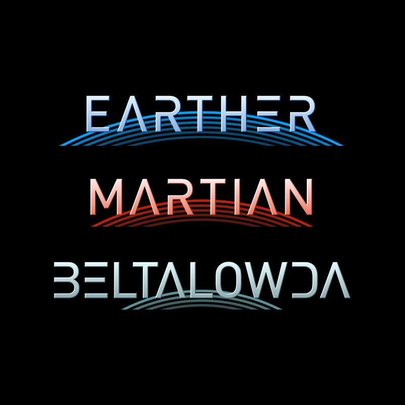 Earther, Martian, Beltalowda - Inspired by The Expanse Women's T-Shirt by Pixel and Poly's Artist Shop