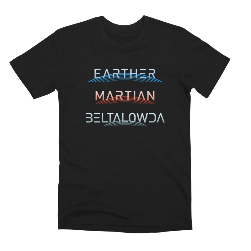 Earther, Martian, Beltalowda - Inspired by The Expanse Men's T-Shirt by Pixel and Poly's Artist Shop