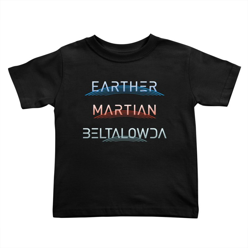 Earther, Martian, Beltalowda - Inspired by The Expanse Kids Toddler T-Shirt by Pixel and Poly's Artist Shop