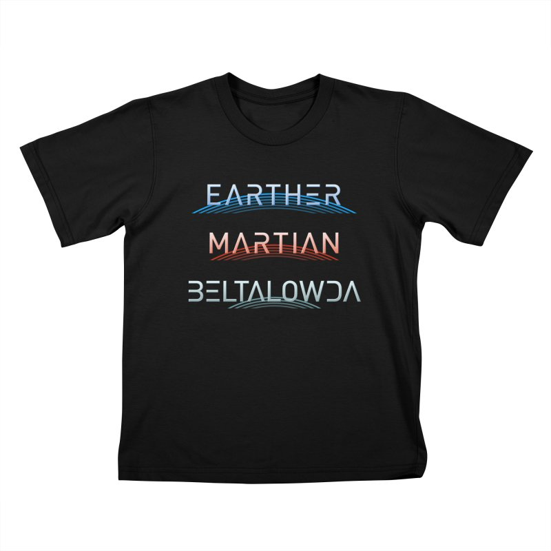 Earther, Martian, Beltalowda - Inspired by The Expanse Kids T-Shirt by Pixel and Poly's Artist Shop