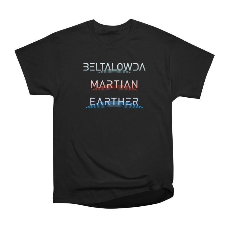 Beltalowda, Martian, Earther - Inspired by The Expanse Men's Heavyweight T-Shirt by Pixel and Poly's Artist Shop