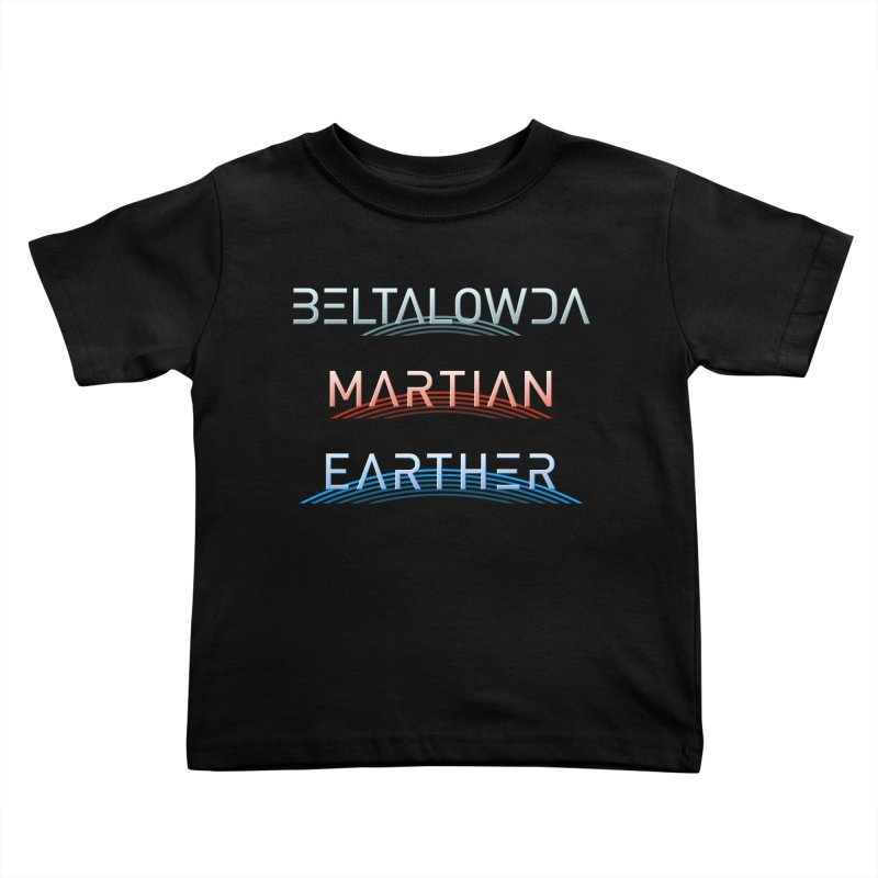 Beltalowda, Martian, Earther - Inspired by The Expanse Kids Toddler T-Shirt by Pixel and Poly's Artist Shop