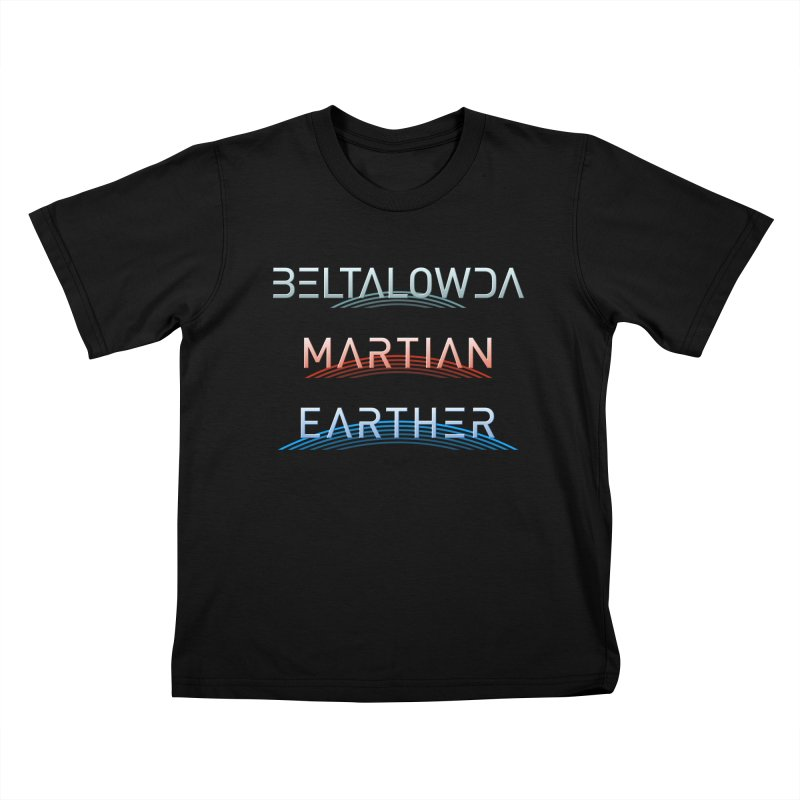 Beltalowda, Martian, Earther - Inspired by The Expanse Kids T-Shirt by Pixel and Poly's Artist Shop
