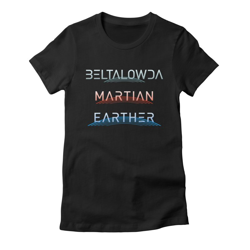 Beltalowda, Martian, Earther - Inspired by The Expanse Women's Fitted T-Shirt by Pixel and Poly's Artist Shop