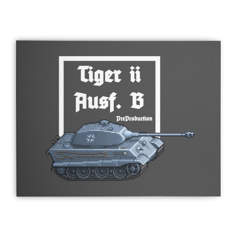 Pzkpfw VI Tiger II Ausf. B Early Production Home Stretched Canvas by Pixel Panzers's Merchandise