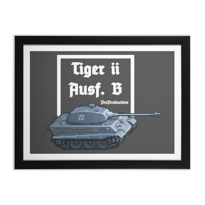 Pzkpfw VI Tiger II Ausf. B Early Production Home Framed Fine Art Print by Pixel Panzers's Merchandise