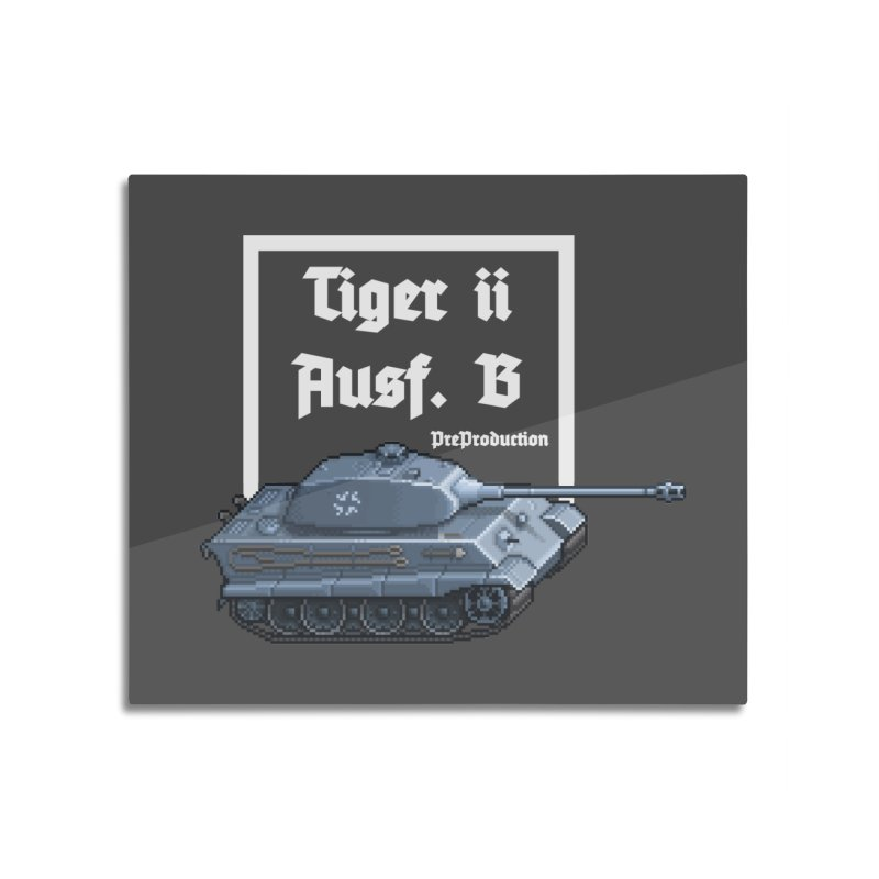 Pzkpfw VI Tiger II Ausf. B Early Production Home Mounted Aluminum Print by Pixel Panzers's Merchandise
