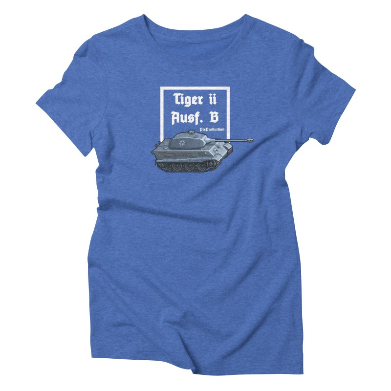 Pzkpfw VI Tiger II Ausf. B Early Production Women's Triblend T-Shirt by Pixel Panzers's Merchandise