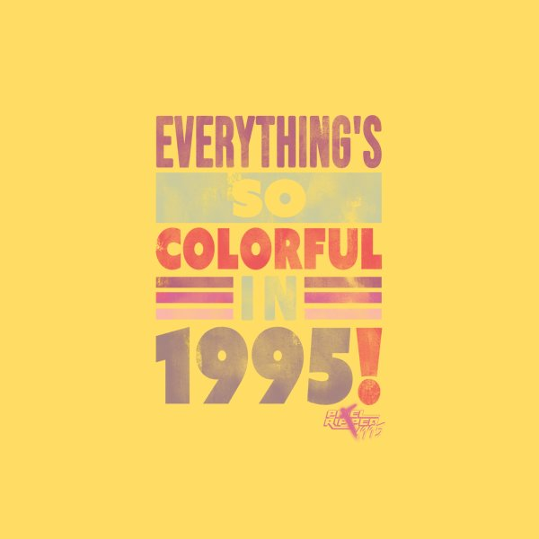 image for Everything's so colorful in 1995