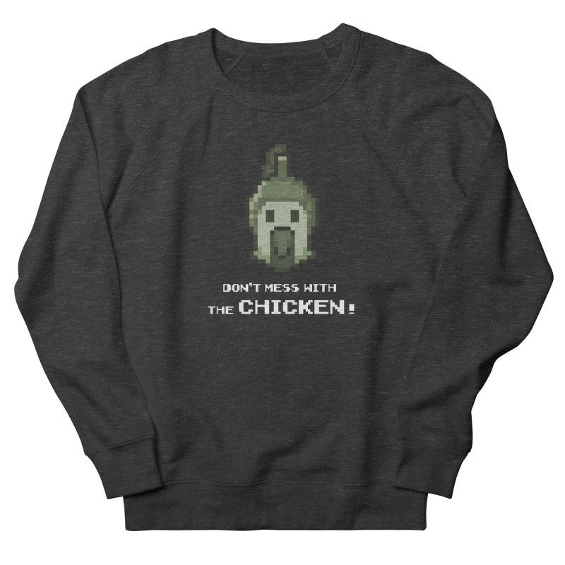 Don't mess with the chicken Women's Sweatshirt by Pixel Ripped VR Retro Game Merchandise