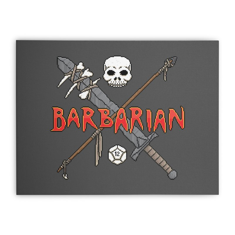 Barbarian Home Stretched Canvas by Pixels Missing