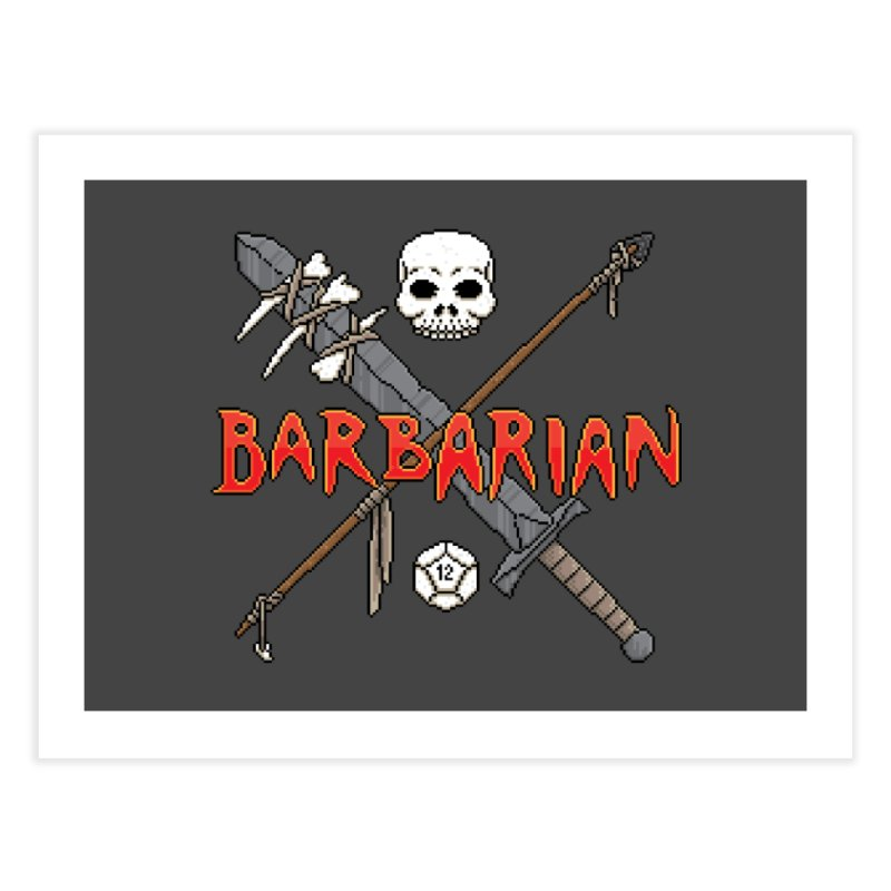 Barbarian Home Fine Art Print by Pixels Missing