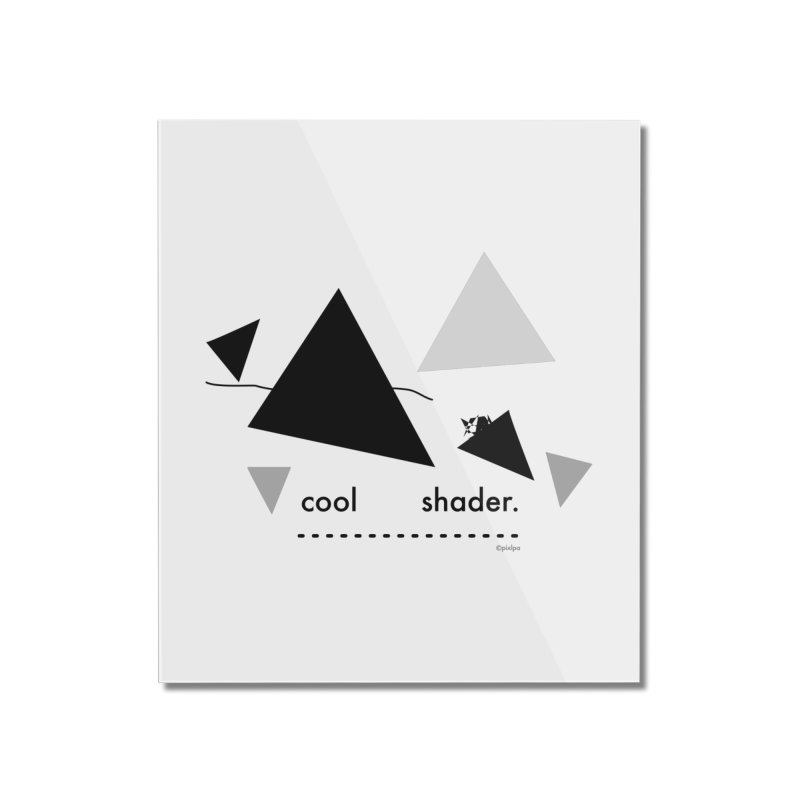 cool   shader. Home Mounted Acrylic Print by PIXLPA Artist Shop