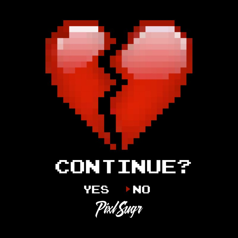 Continue? by Pixlsugr!