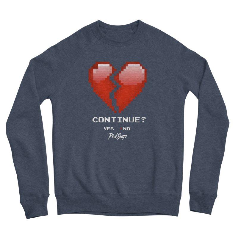 Continue? Men's Sponge Fleece Sweatshirt by Pixlsugr!