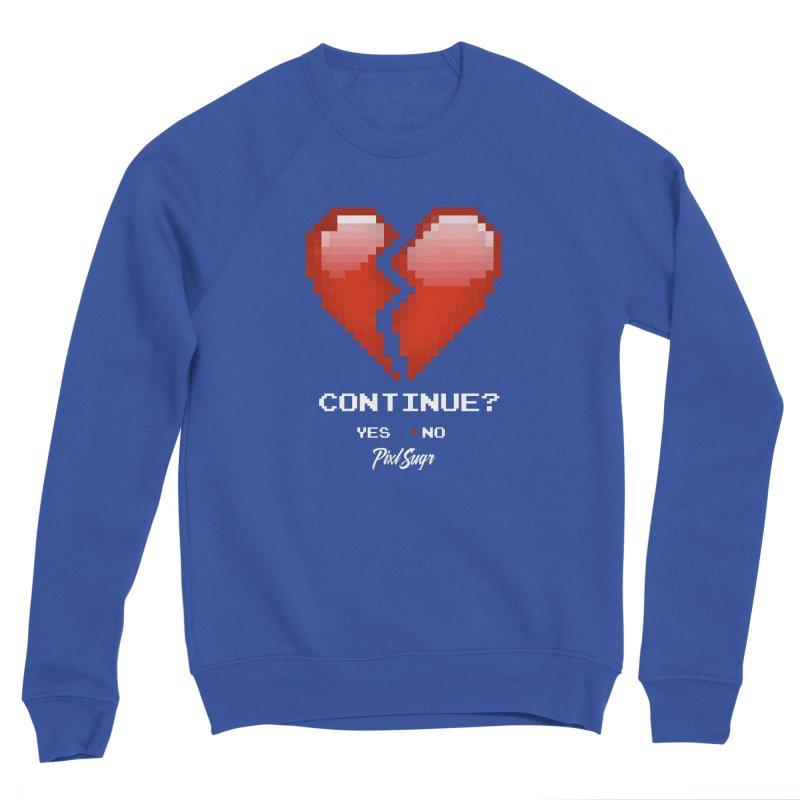 Continue? Men's Sweatshirt by Pixlsugr!