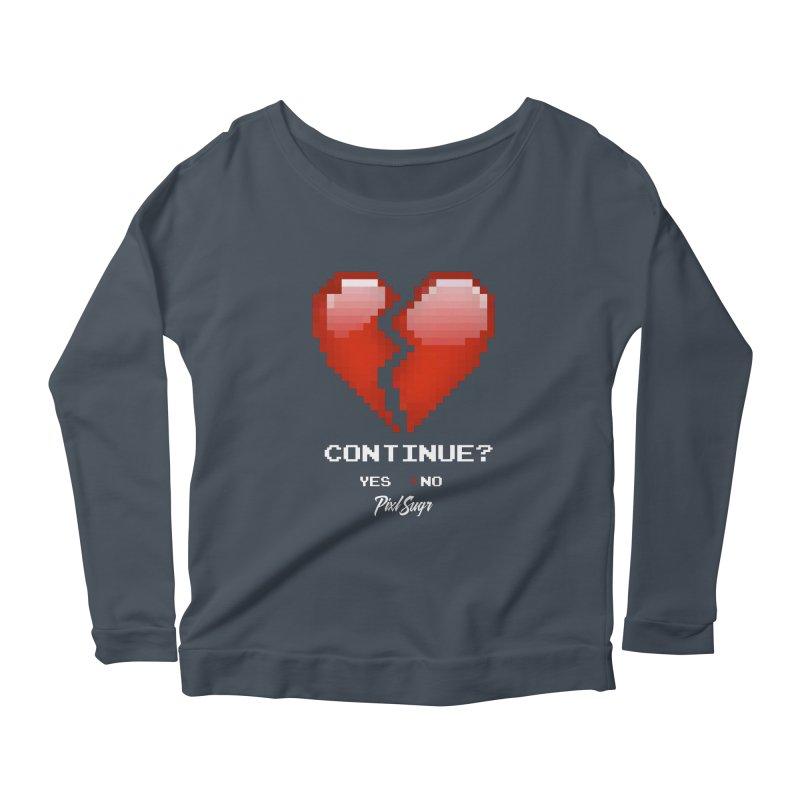 Continue? Women's Scoop Neck Longsleeve T-Shirt by Pixlsugr!