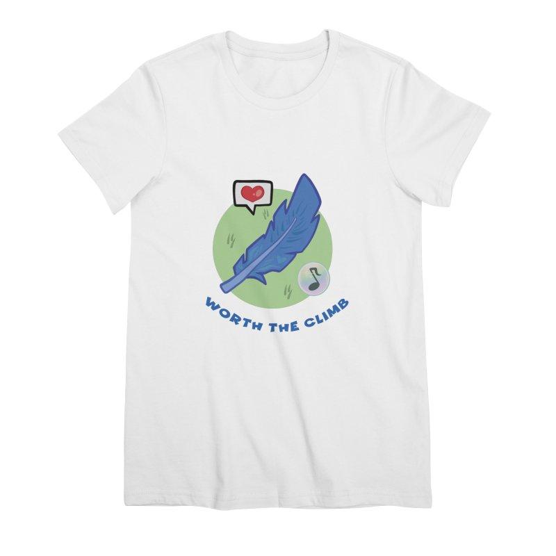 Worth the Climb Women's Premium T-Shirt by Pixlsugr!