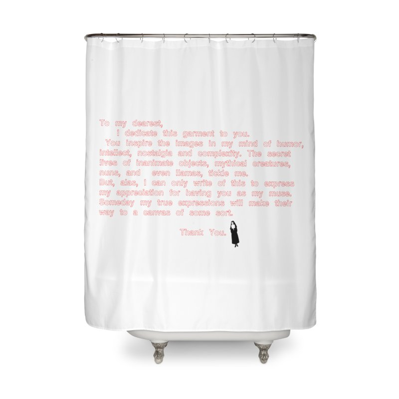 Dearest Home Shower Curtain by pizzidave's Artist Shop