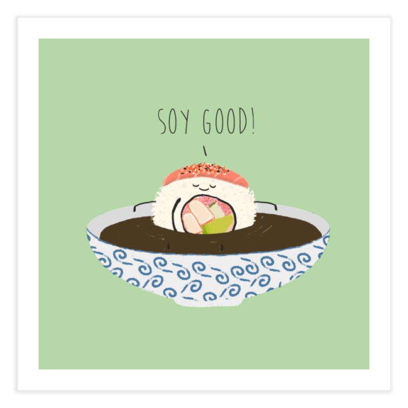 Soy Good! Home Fine Art Print by planet64's Artist Shop
