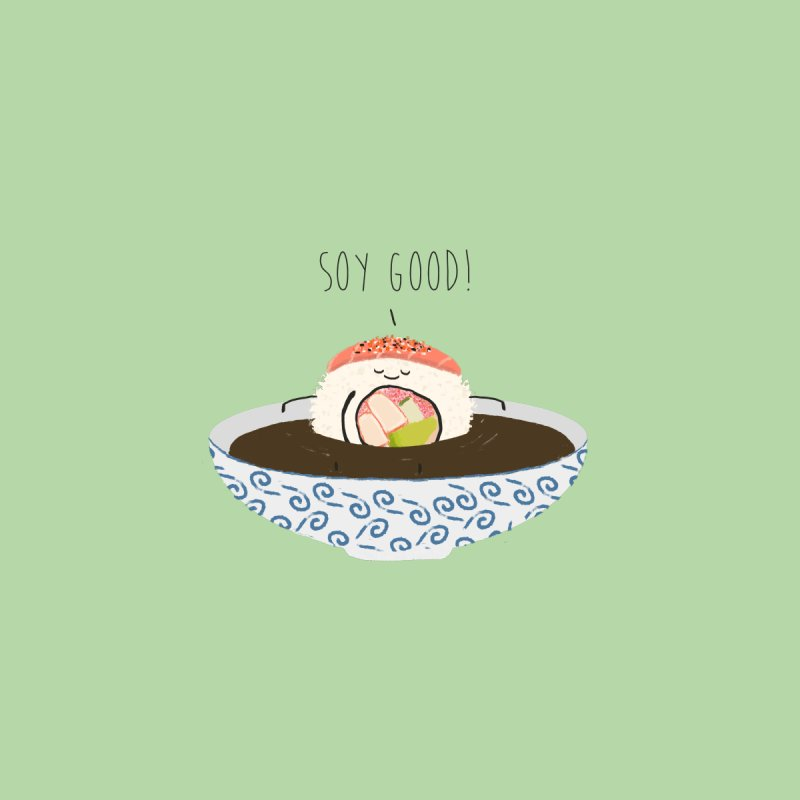Soy Good! by planet64's Artist Shop