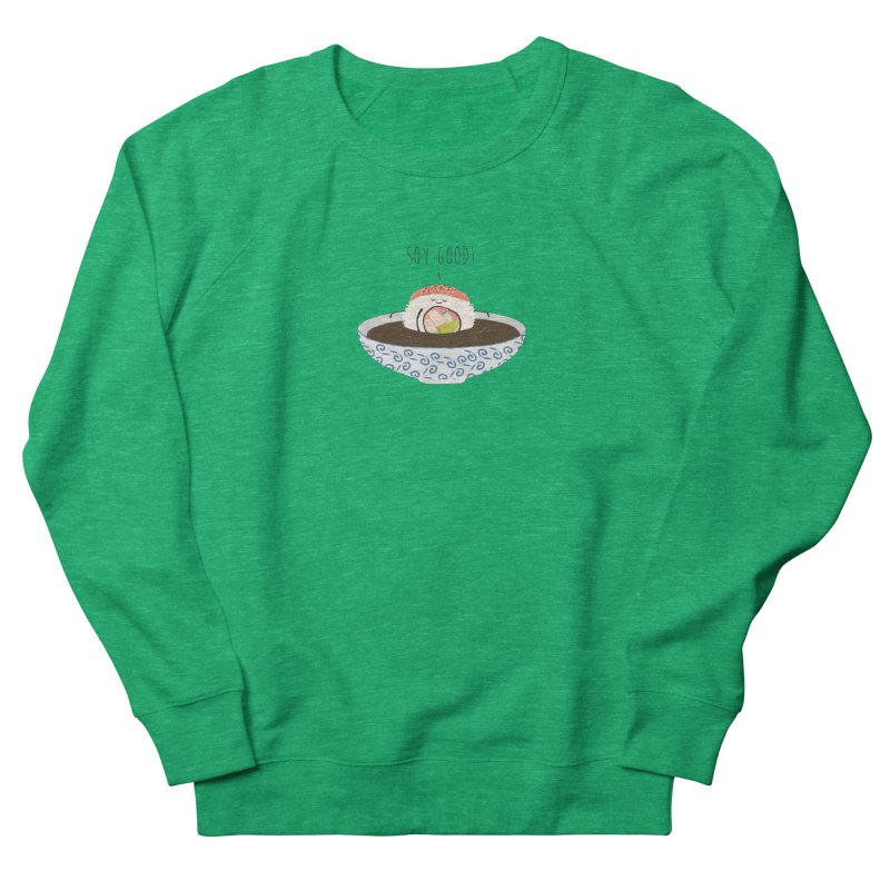 Soy Good! Women's French Terry Sweatshirt by planet64's Artist Shop