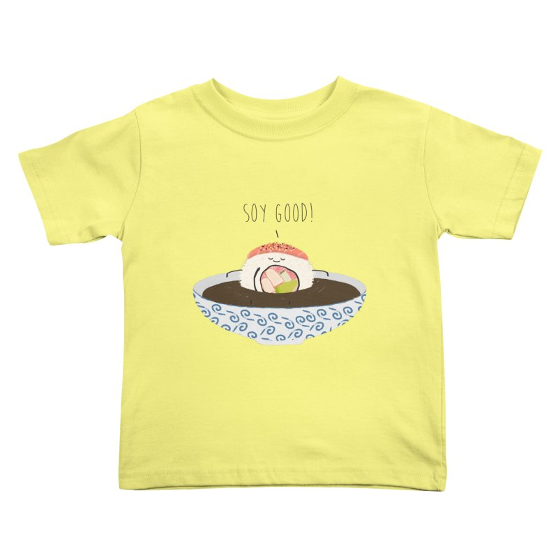 Soy Good! Kids Toddler T-Shirt by planet64's Artist Shop