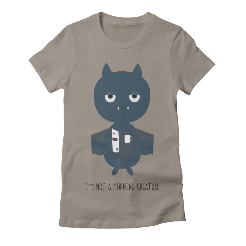 I'm not a morning creature Women's Fitted T-Shirt by planet64's Artist Shop