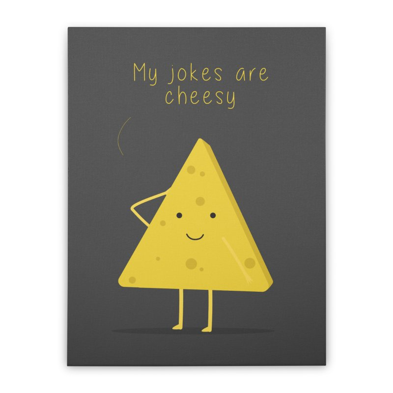 My jokes are cheesy Home Stretched Canvas by planet64's Artist Shop